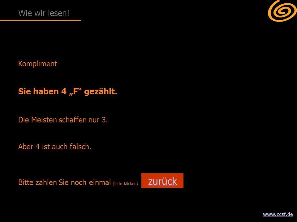 """www.ccsf.de Kompliment Sie haben 4 """"F"""" gezählt. Die Meisten schaffen nur 3. Aber 4 ist auch falsch. Wie wir lesen! Bitte zählen Sie noch einmal (bitte"""