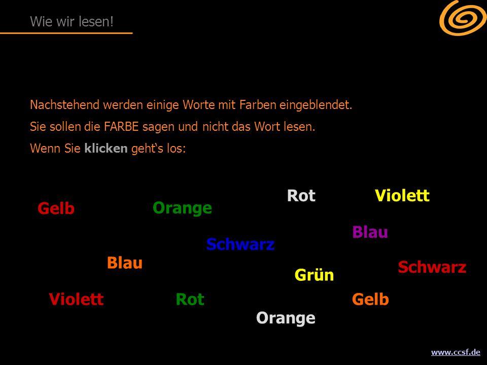 www.ccsf.de Nachstehend werden einige Worte mit Farben eingeblendet. Sie sollen die FARBE sagen und nicht das Wort lesen. Wenn Sie klicken geht's los:
