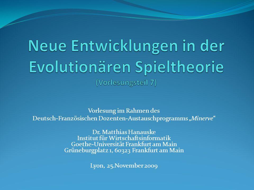 Inhaltsübersicht der gesamten Vorlesung 1.Grundlagen der Spieltheorie 2.