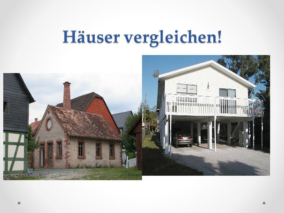 Häuser vergleichen!