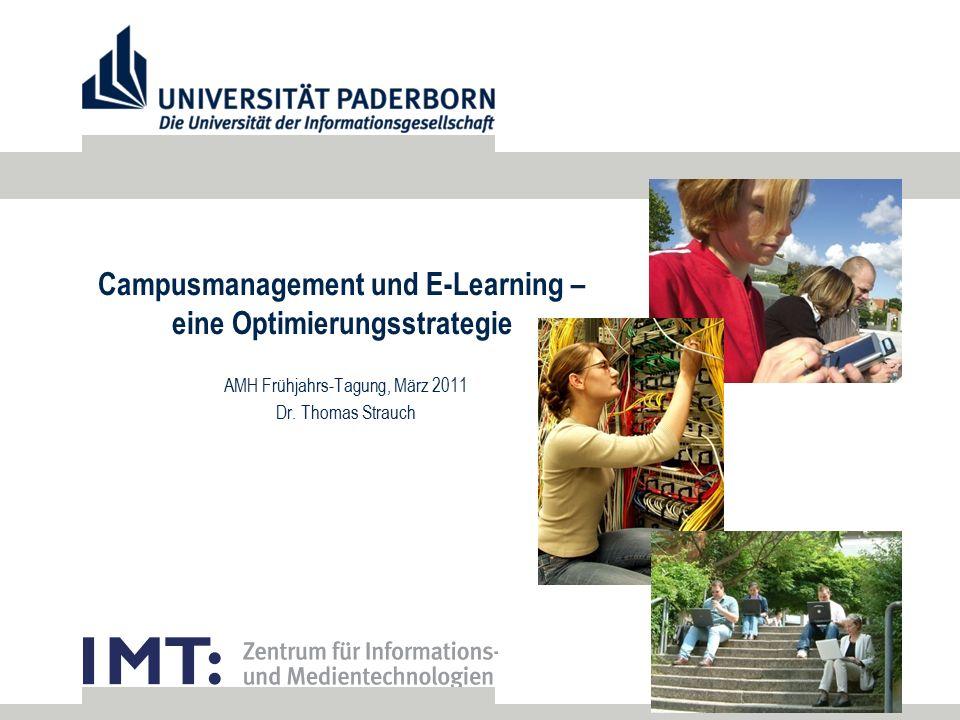 Campusmanagement und E-Learning – eine Optimierungsstrategie AMH Frühjahrs-Tagung, März 2011 Dr.