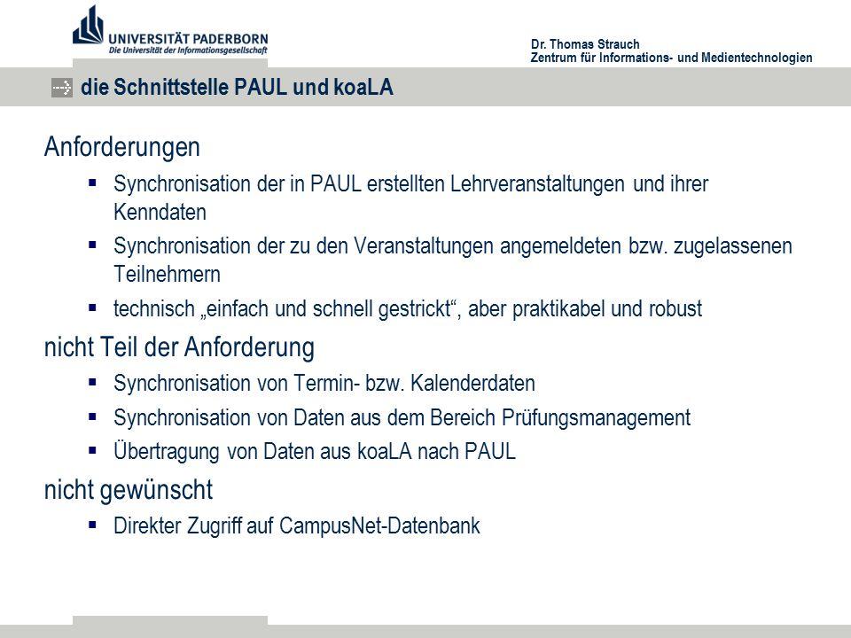 Dr. Thomas Strauch Zentrum für Informations- und Medientechnologien die Schnittstelle PAUL und koaLA Anforderungen  Synchronisation der in PAUL erste