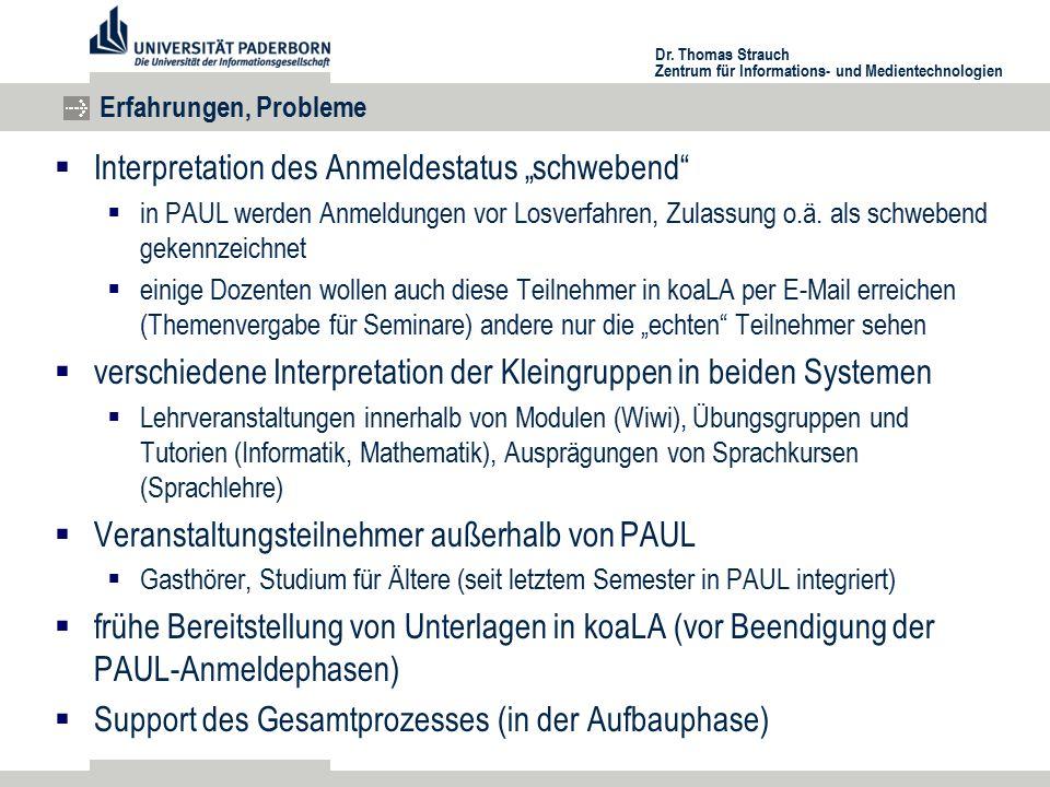 """Dr. Thomas Strauch Zentrum für Informations- und Medientechnologien Erfahrungen, Probleme  Interpretation des Anmeldestatus """"schwebend""""  in PAUL wer"""