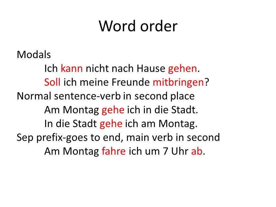 Word order Modals Ich kann nicht nach Hause gehen.