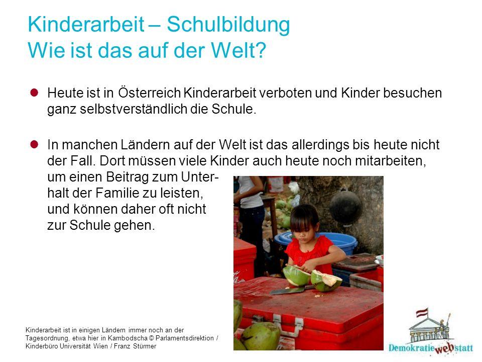 Kinderarbeit – Schulbildung Wie ist das auf der Welt.