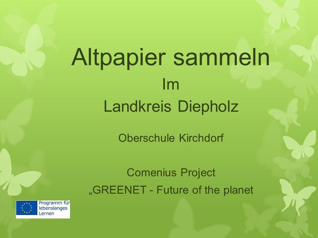 "Altpapier sammeln Im Landkreis Diepholz Oberschule Kirchdorf Comenius Project ""GREENET - Future of the planet"