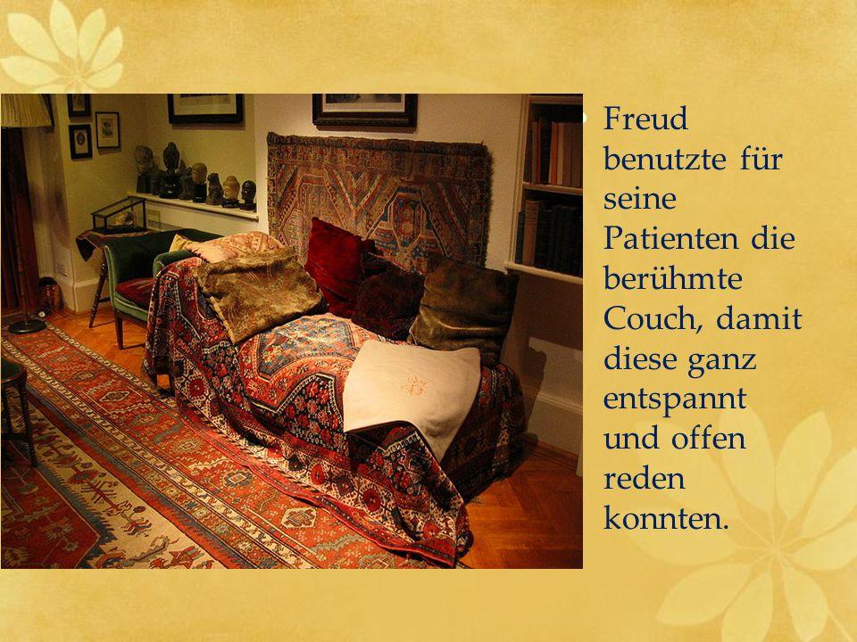 Freud benutzte für seine Patienten die berühmte Couch, damit diese ganz entspannt und offen reden konnten.