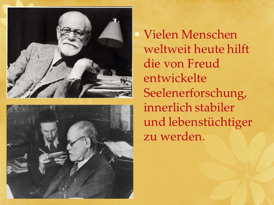 Vielen Menschen weltweit heute hilft die von Freud entwickelte Seelenerforschung, innerlich stabiler und lebenstüchtiger zu werden.