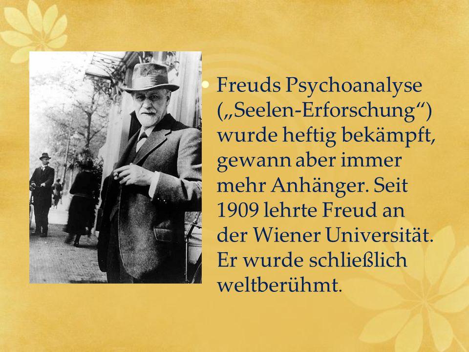 """Freuds Psychoanalyse (""""Seelen-Erforschung"""") wurde heftig bekämpft, gewann aber immer mehr Anhänger. Seit 1909 lehrte Freud an der Wiener Universität."""