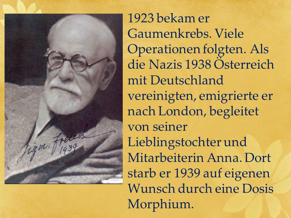 1923 bekam er Gaumenkrebs. Viele Operationen folgten. Als die Nazis 1938 Österreich mit Deutschland vereinigten, emigrierte er nach London, begleitet