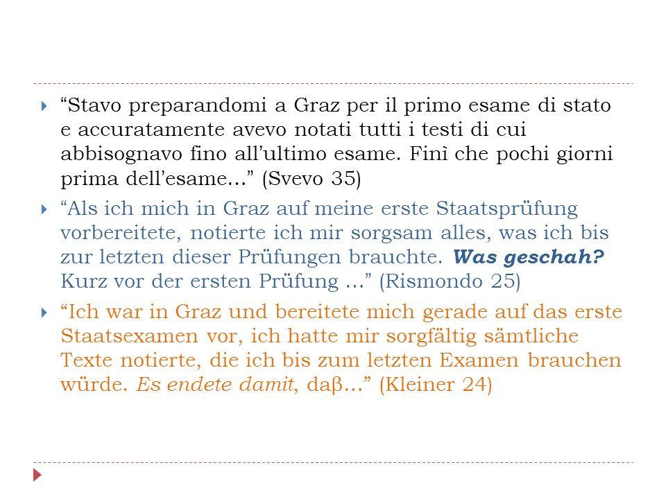  Stavo preparandomi a Graz per il primo esame di stato e accuratamente avevo notati tutti i testi di cui abbisognavo fino all'ultimo esame.