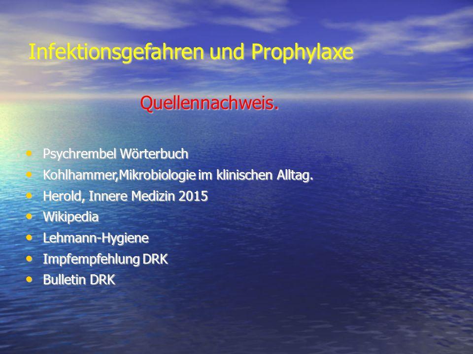 Infektionsgefahren und Prophylaxe Quellennachweis.