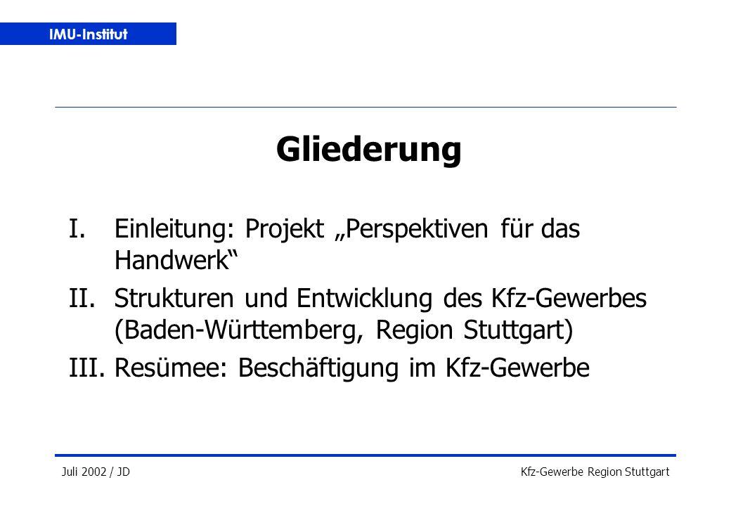 IMU-Institut Juli 2002 / JDKfz-Gewerbe Region Stuttgart Gliederung I.