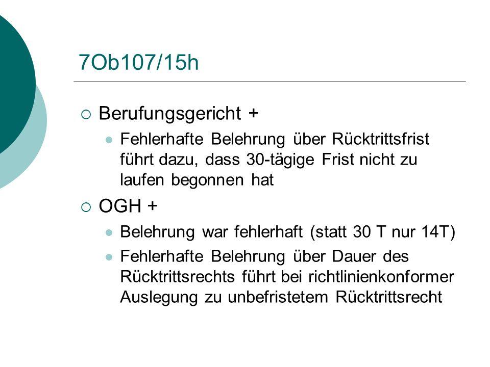 7Ob107/15h  Berufungsgericht + Fehlerhafte Belehrung über Rücktrittsfrist führt dazu, dass 30-tägige Frist nicht zu laufen begonnen hat  OGH + Beleh
