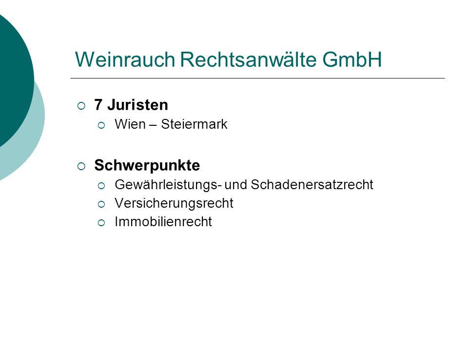 Weinrauch Rechtsanwälte GmbH  7 Juristen  Wien – Steiermark  Schwerpunkte  Gewährleistungs- und Schadenersatzrecht  Versicherungsrecht  Immobilienrecht