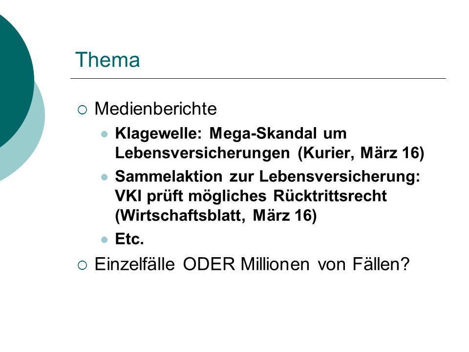 Thema  Medienberichte Klagewelle: Mega-Skandal um Lebensversicherungen (Kurier, März 16) Sammelaktion zur Lebensversicherung: VKI prüft mögliches R