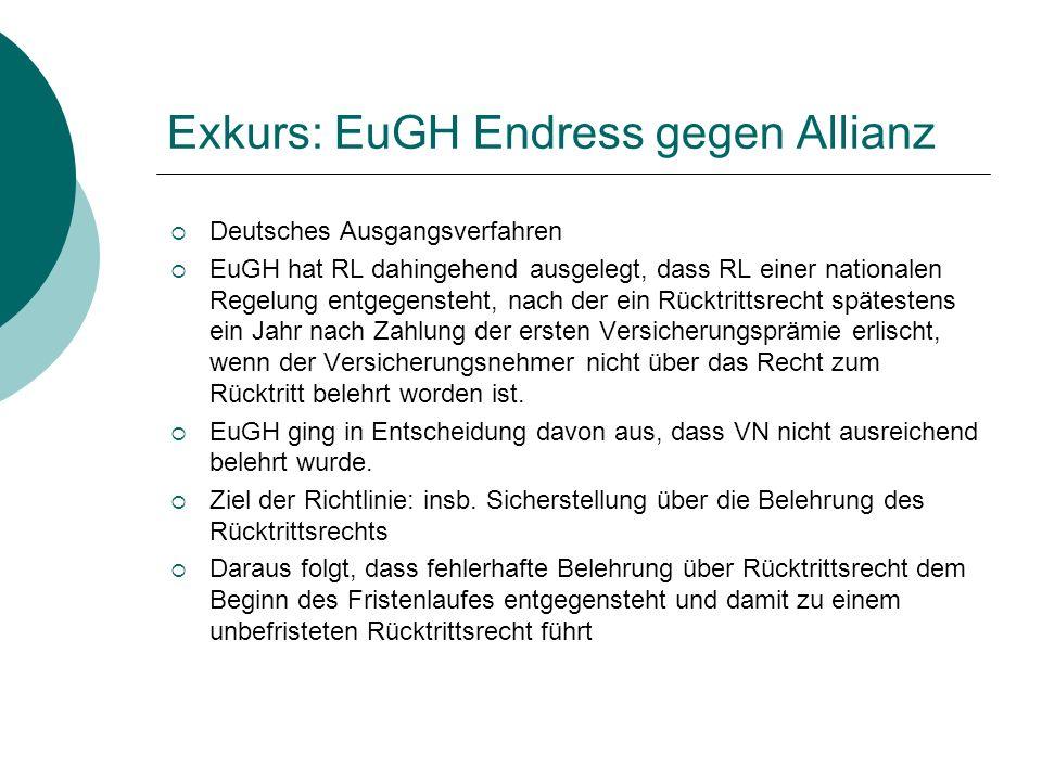 Exkurs: EuGH Endress gegen Allianz  Deutsches Ausgangsverfahren  EuGH hat RL dahingehend ausgelegt, dass RL einer nationalen Regelung entgegensteht,