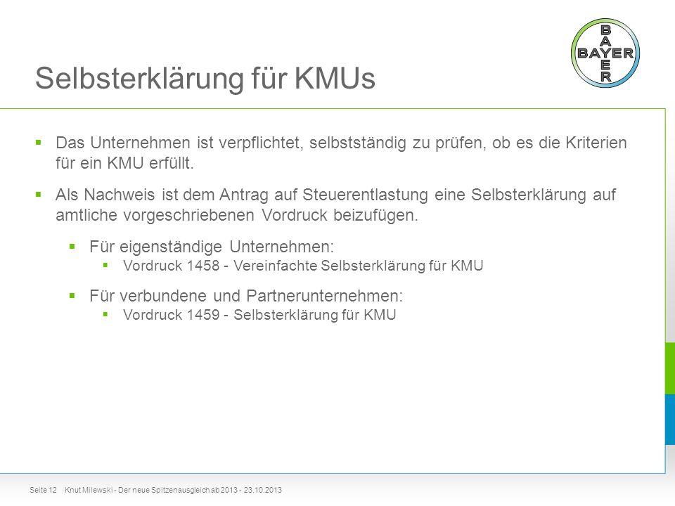 Selbsterklärung für KMUs Knut Milewski - Der neue Spitzenausgleich ab 2013 - 23.10.2013  Das Unternehmen ist verpflichtet, selbstständig zu prüfen, ob es die Kriterien für ein KMU erfüllt.