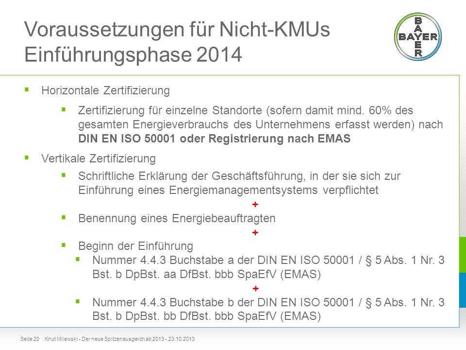 Voraussetzungen für Nicht-KMUs Einführungsphase 2014  Horizontale Zertifizierung  Zertifizierung für einzelne Standorte (sofern damit mind.