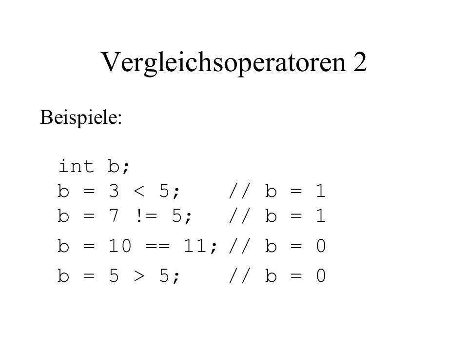 Logische Operatoren 1 && logisches UND a && b liefert nur dann TRUE, wenn sowohl a als auch b TRUE sind.