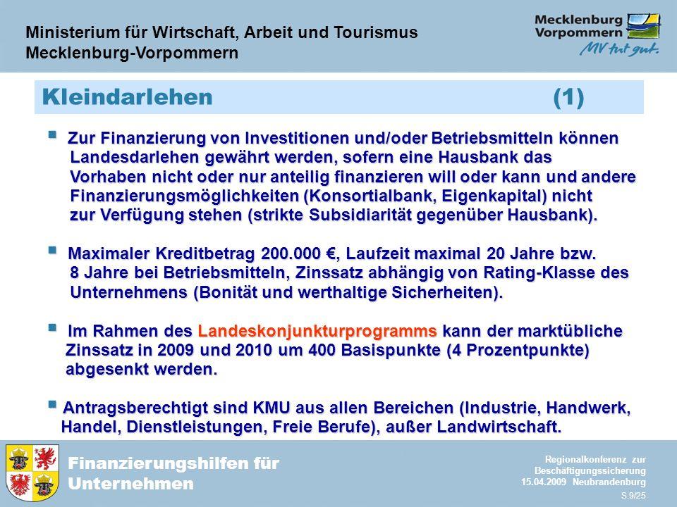 Ministerium für Wirtschaft, Arbeit und Tourismus Mecklenburg-Vorpommern Finanzierungshilfen für Unternehmen Regionalkonferenz zur Beschäftigungssicher
