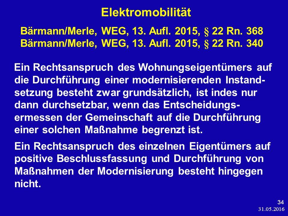 31.05.2016 34 Elektromobilität Bärmann/Merle, WEG, 13.