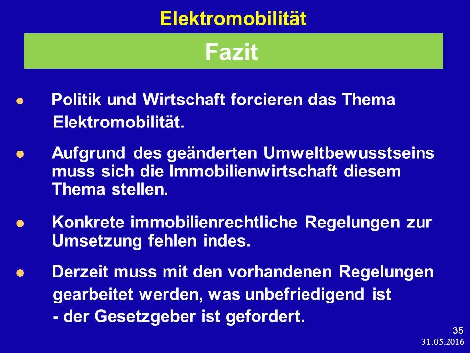 31.05.2016 35 Elektromobilität Politik und Wirtschaft forcieren das Thema Elektromobilität.