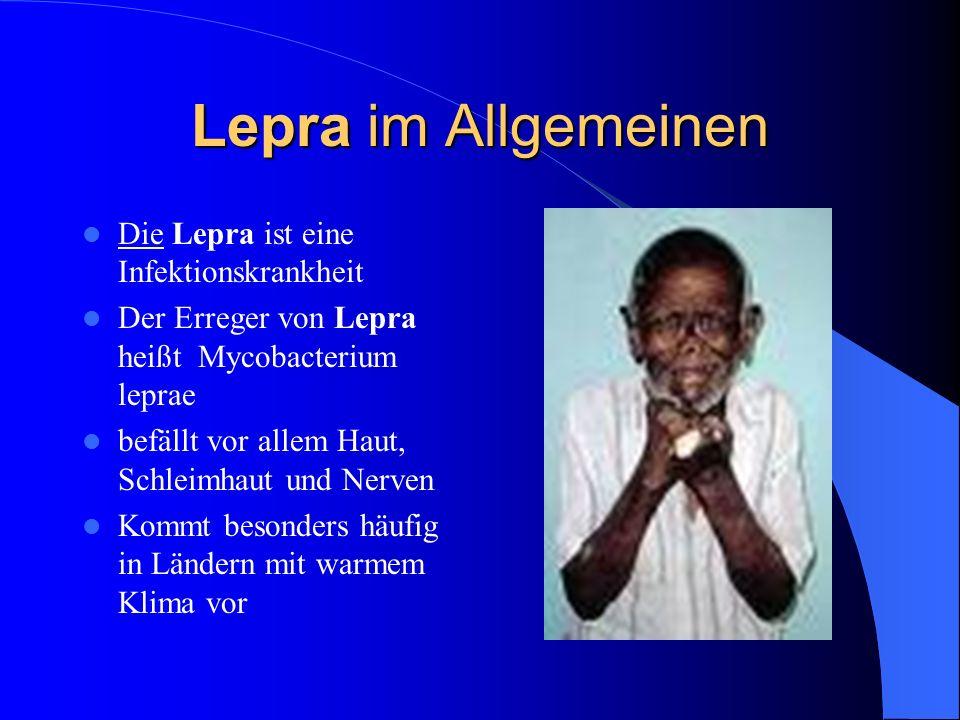 Lepra im Allgemeinen Die Lepra ist eine Infektionskrankheit Der Erreger von Lepra heißt Mycobacterium leprae befällt vor allem Haut, Schleimhaut und N