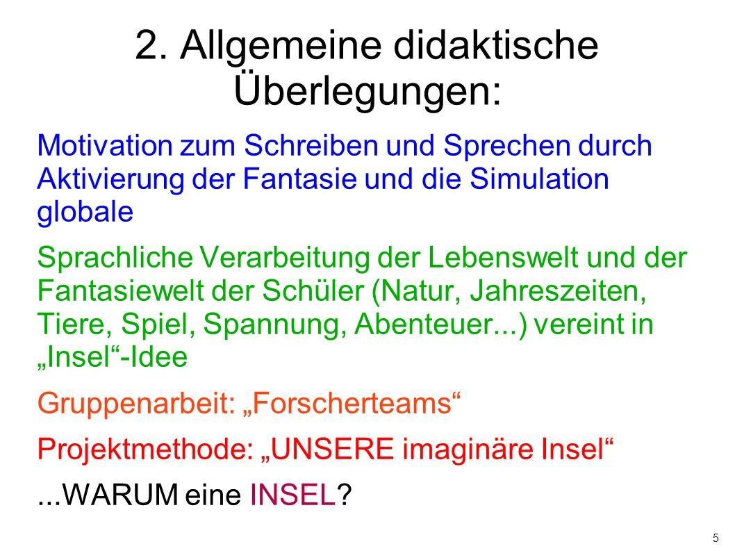 5 2. Allgemeine didaktische Überlegungen: Motivation zum Schreiben und Sprechen durch Aktivierung der Fantasie und die Simulation globale Sprachliche