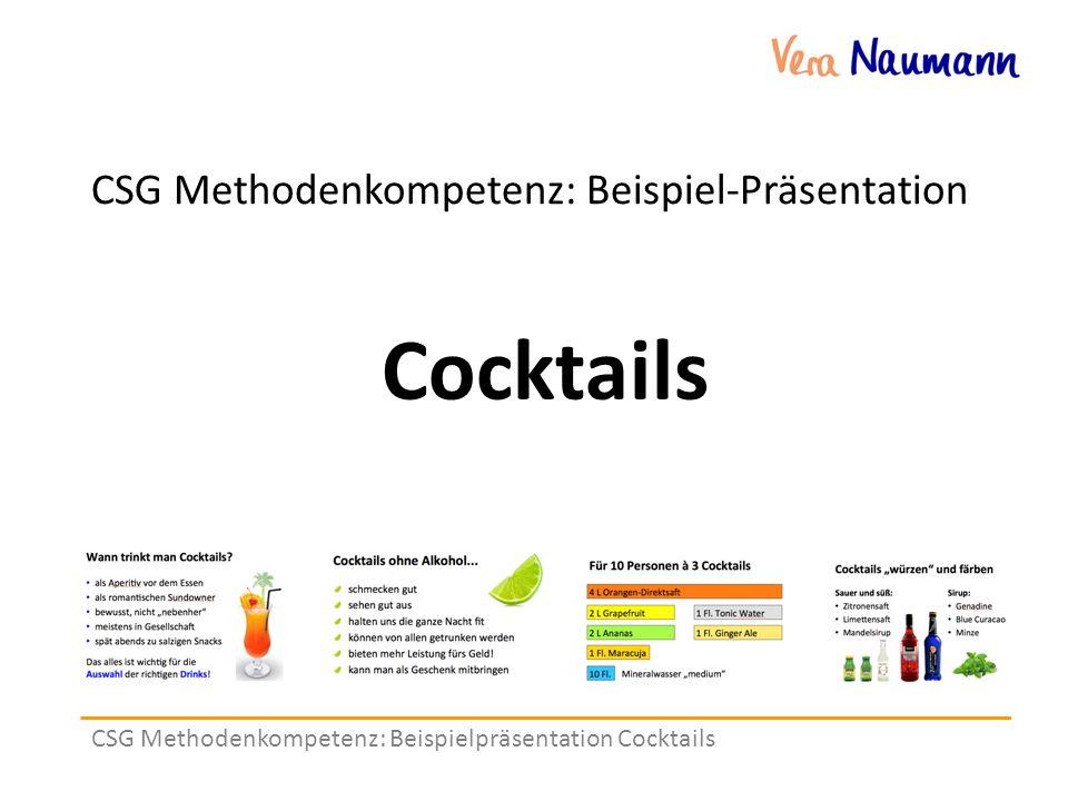 CSG Methodenkompetenz: Beispiel-Präsentation CSG Methodenkompetenz: Beispielpräsentation Cocktails Cocktails