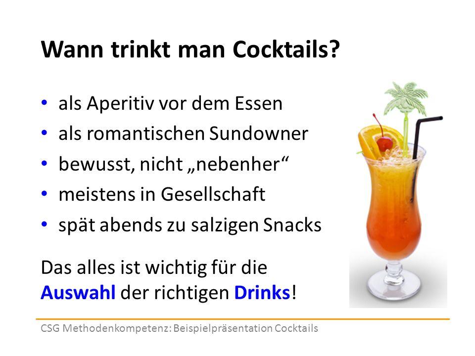 """Wann trinkt man Cocktails? als Aperitiv vor dem Essen als romantischen Sundowner bewusst, nicht """"nebenher"""" meistens in Gesellschaft spät abends zu sal"""