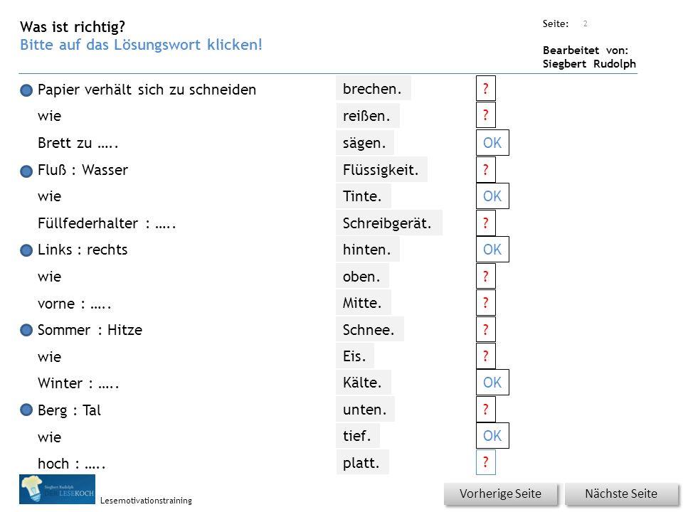 Übungsart: Seite: Bearbeitet von: Siegbert Rudolph Lesemotivationstraining Was ist richtig? Bitte auf das Lösungswort klicken! Papier verhält sich zu