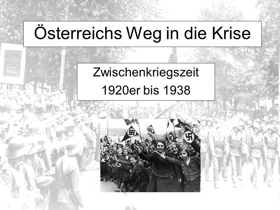 Österreichs Weg in die Krise Zwischenkriegszeit 1920er bis 1938