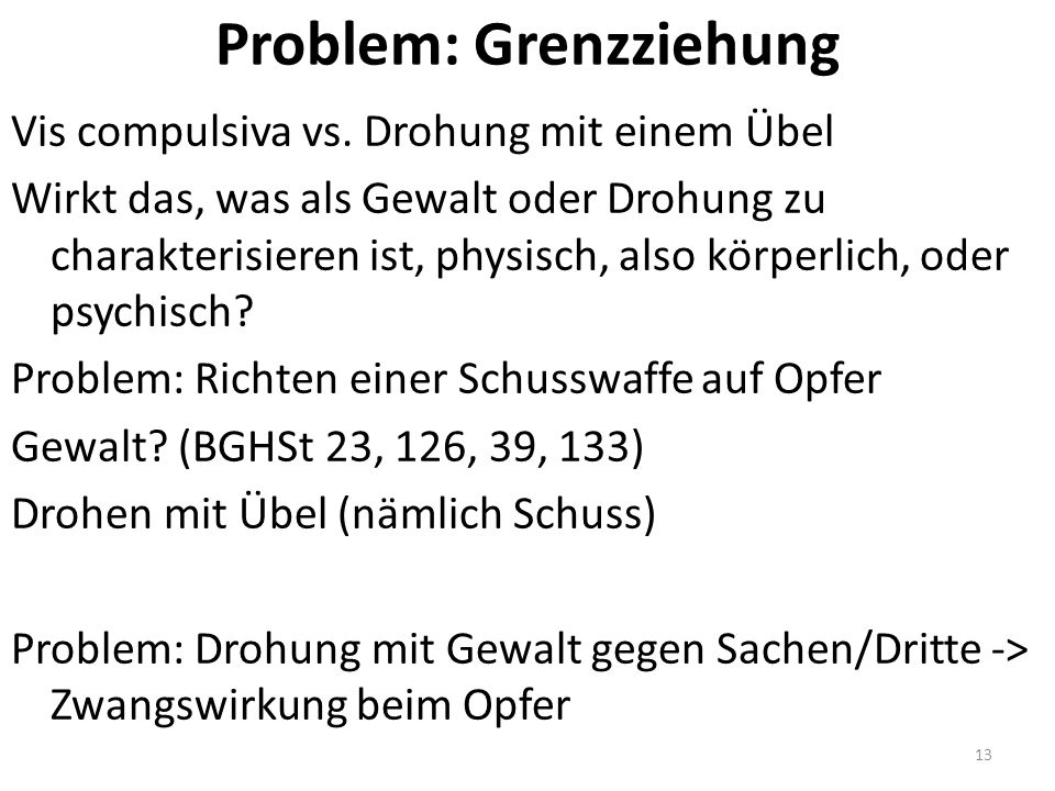 Problem: Grenzziehung Vis compulsiva vs.