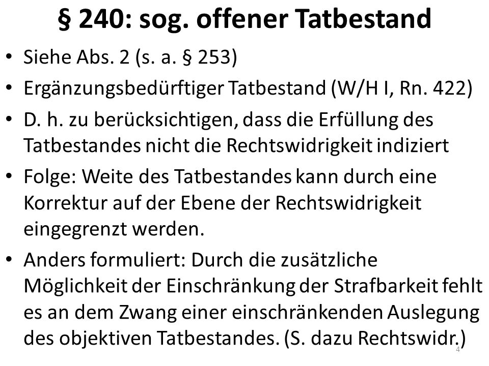§ 240: sog. offener Tatbestand Siehe Abs. 2 (s. a.