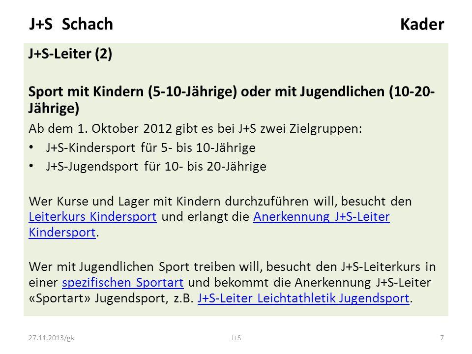 J+S-Leiter (2) Sport mit Kindern (5-10-Jährige) oder mit Jugendlichen (10-20- Jährige) Ab dem 1.