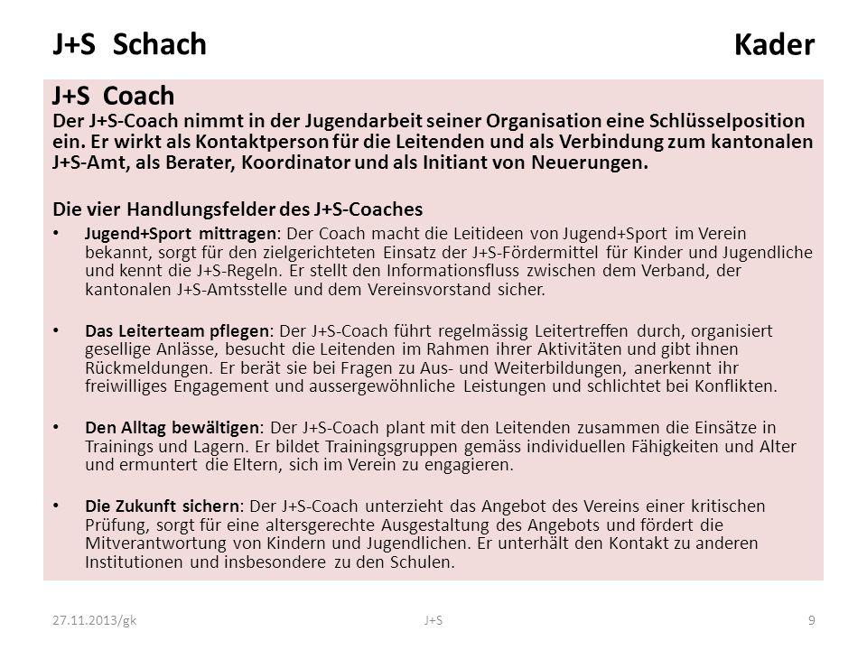 J+S Coach Der J+S-Coach nimmt in der Jugendarbeit seiner Organisation eine Schlüsselposition ein.