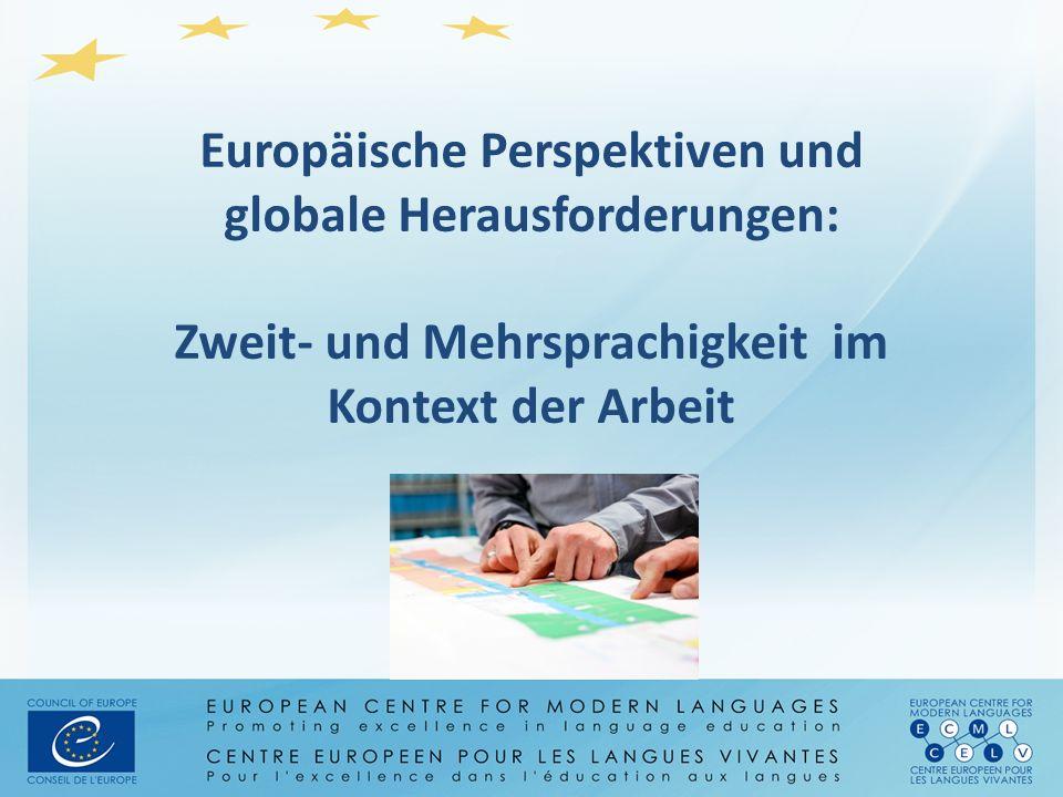 Europäische Perspektiven und globale Herausforderungen: Zweit- und Mehrsprachigkeit im Kontext der Arbeit