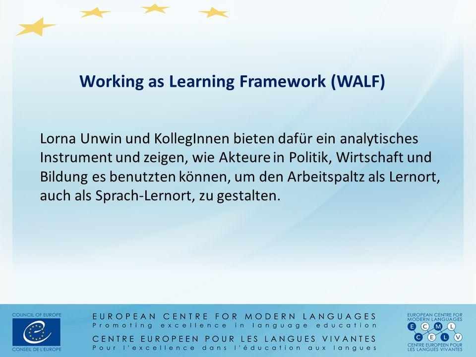 Working as Learning Framework (WALF) Lorna Unwin und KollegInnen bieten dafür ein analytisches Instrument und zeigen, wie Akteure in Politik, Wirtscha