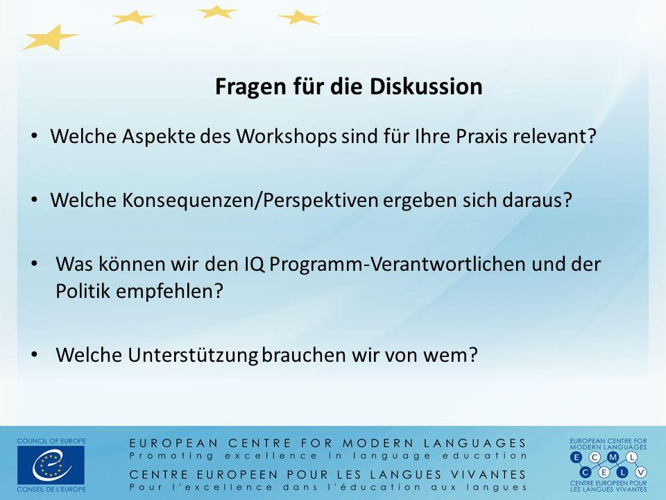 Fragen für die Diskussion Welche Aspekte des Workshops sind für Ihre Praxis relevant? Welche Konsequenzen/Perspektiven ergeben sich daraus? Was können