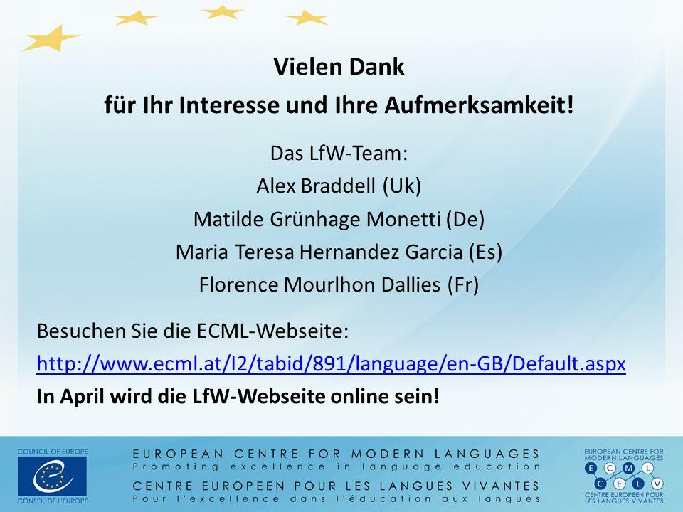 Vielen Dank für Ihr Interesse und Ihre Aufmerksamkeit! Das LfW-Team: Alex Braddell (Uk) Matilde Grünhage Monetti (De) Maria Teresa Hernandez Garcia (E