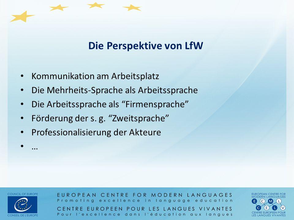 """Die Perspektive von LfW Kommunikation am Arbeitsplatz Die Mehrheits-Sprache als Arbeitssprache Die Arbeitssprache als """"Firmensprache"""" Förderung der s."""