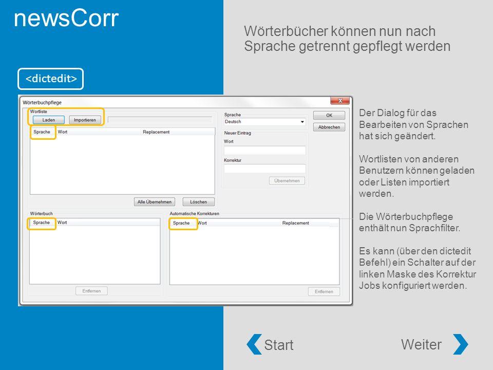newsCorr Wörterbücher können nun nach Sprache getrennt gepflegt werden Start Weiter Der Dialog für das Bearbeiten von Sprachen hat sich geändert.