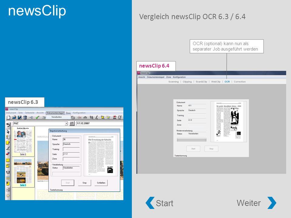 newsClip Vergleich newsClip OCR 6.3 / 6.4 newsClip 6.4 newsClip 6.3 OCR (optional) kann nun als separater Job ausgeführt werden Start Weiter