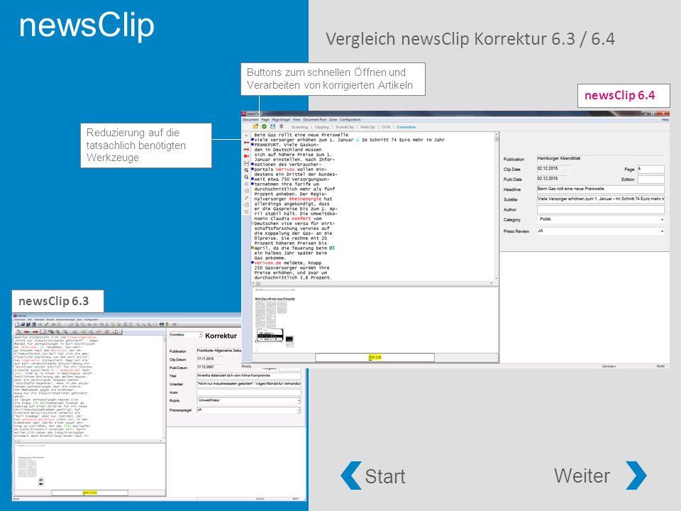 newsClip Vergleich newsClip Korrektur 6.3 / 6.4 newsClip 6.4 newsClip 6.3 Reduzierung auf die tatsächlich benötigten Werkzeuge Start Weiter Buttons zum schnellen Öffnen und Verarbeiten von korrigierten Artikeln