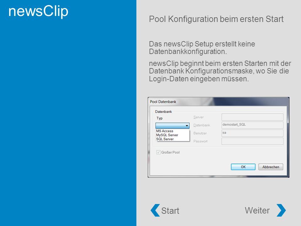 newsClip Pool Konfiguration beim ersten Start Das newsClip Setup erstellt keine Datenbankkonfiguration.