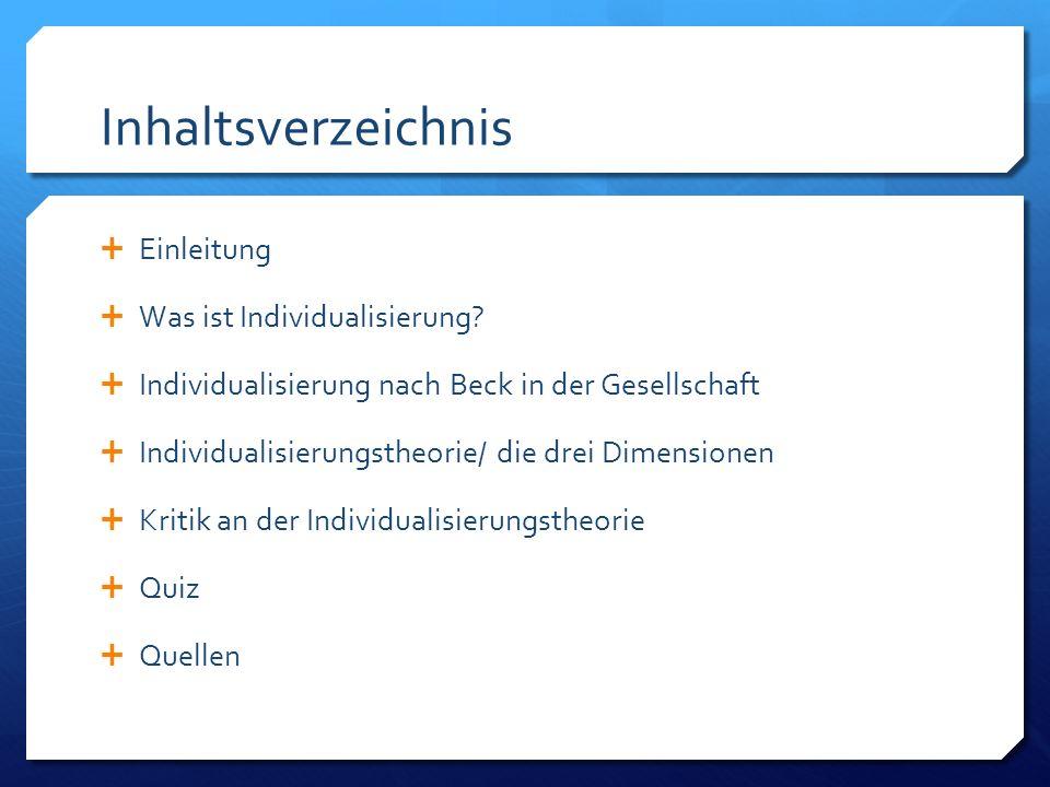 """Quellen  Ulrich Beck, Das Zeitalter des """"eigenen Lebens , in: Aus Politik und Zeitgeschichte, B29/2001, S.3ff."""