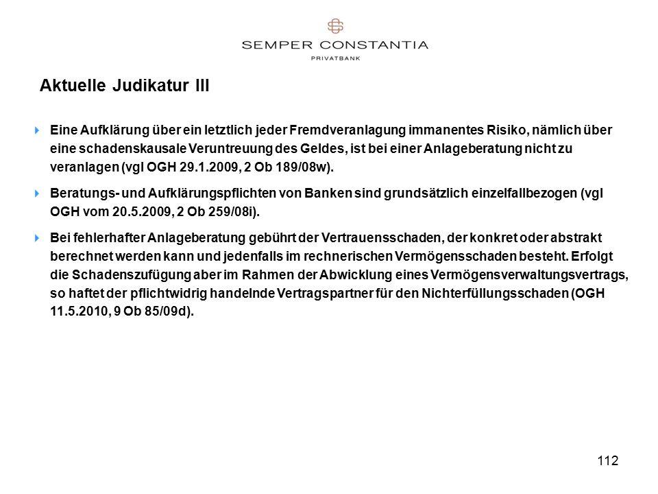 112 Aktuelle Judikatur III  Eine Aufklärung über ein letztlich jeder Fremdveranlagung immanentes Risiko, nämlich über eine schadenskausale Veruntreuung des Geldes, ist bei einer Anlageberatung nicht zu veranlagen (vgl OGH 29.1.2009, 2 Ob 189/08w).