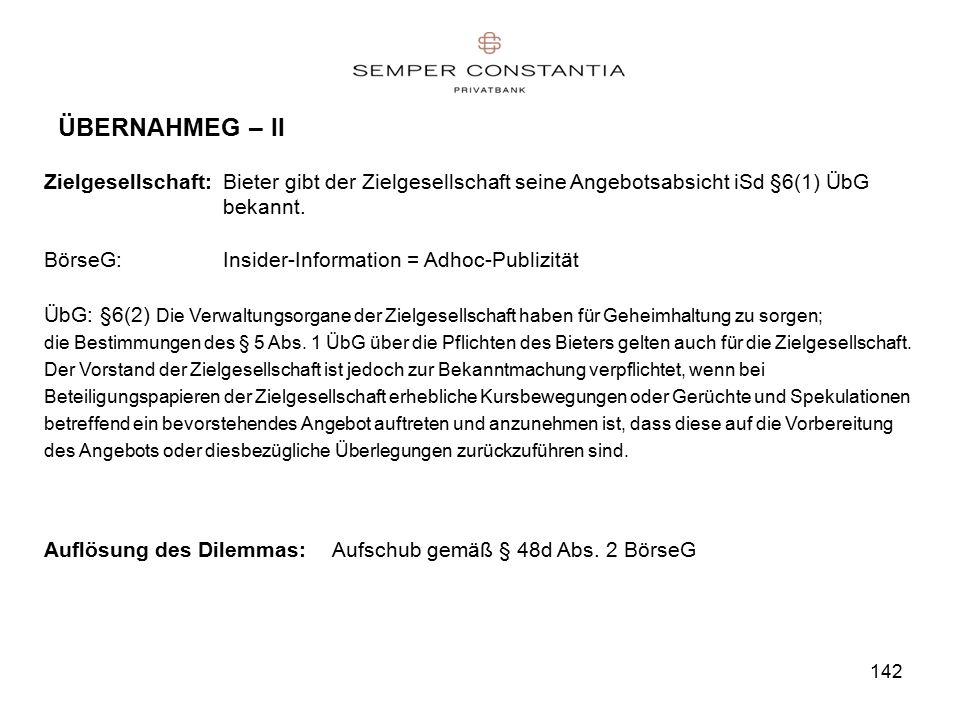 142 ÜBERNAHMEG – II Zielgesellschaft:Bieter gibt der Zielgesellschaft seine Angebotsabsicht iSd §6(1) ÜbG bekannt.