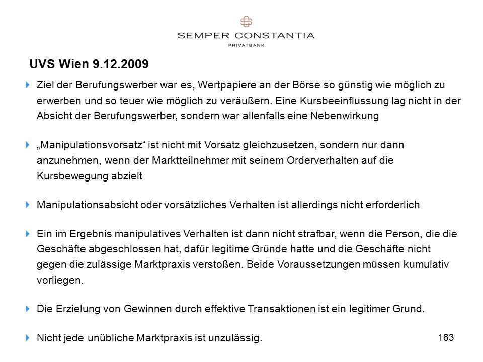 163 UVS Wien 9.12.2009  Ziel der Berufungswerber war es, Wertpapiere an der Börse so günstig wie möglich zu erwerben und so teuer wie möglich zu veräußern.